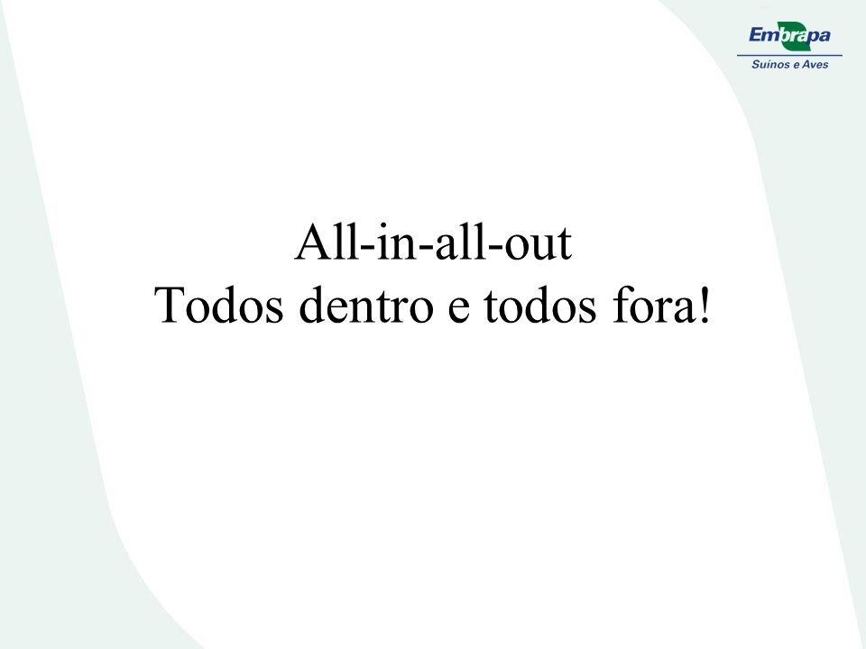 All-in-all-out Todos dentro e todos fora!