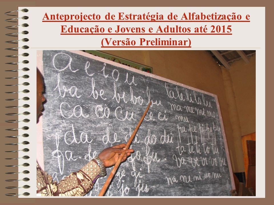 Anteprojecto de Estratégia de Alfabetização e Educação e Jovens e Adultos até 2015 (Versão Preliminar)