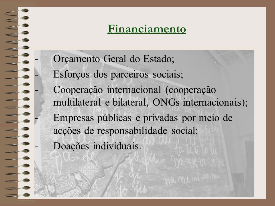 Financiamento Orçamento Geral do Estado;