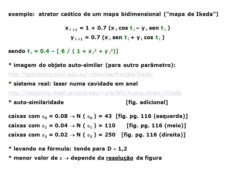 y i +1 = 0.7 (x i sen t i + y i cos t i )