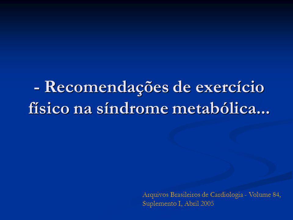 - Recomendações de exercício físico na síndrome metabólica...
