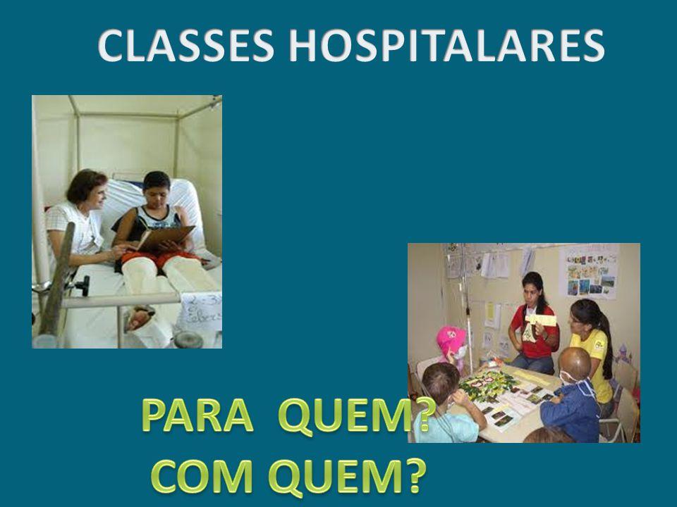 CLASSES HOSPITALARES PARA QUEM COM QUEM