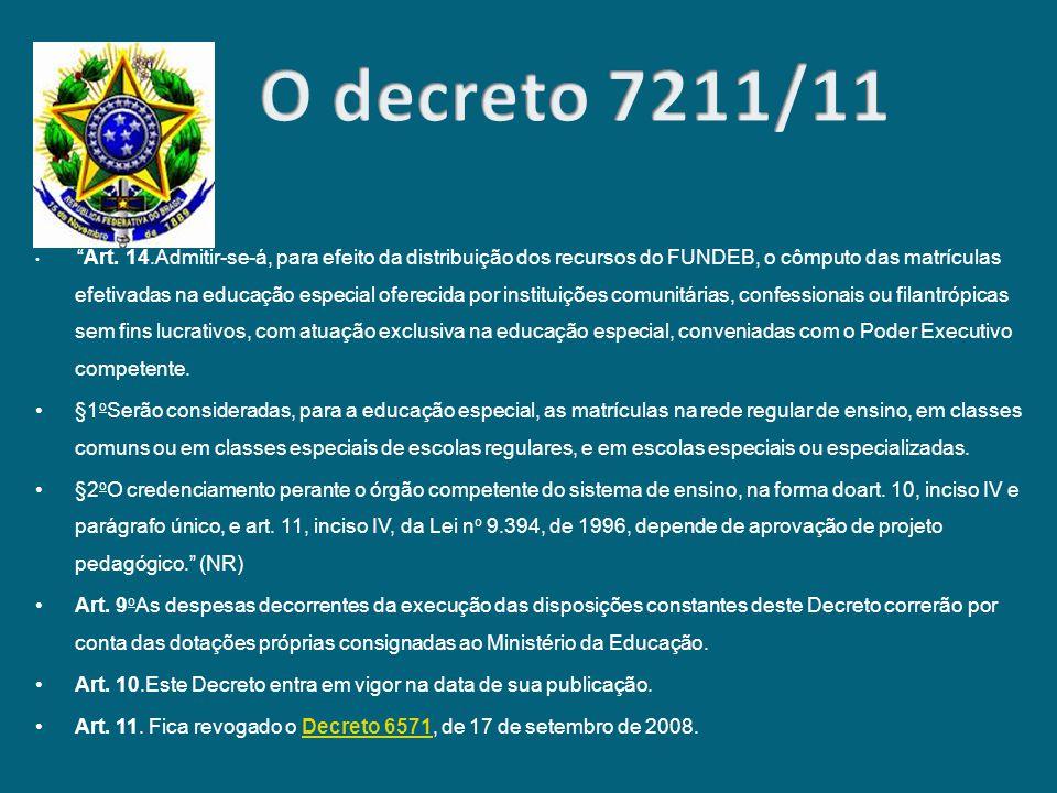 O decreto 7211/11
