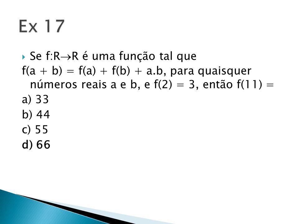 Ex 17 Se f:RR é uma função tal que