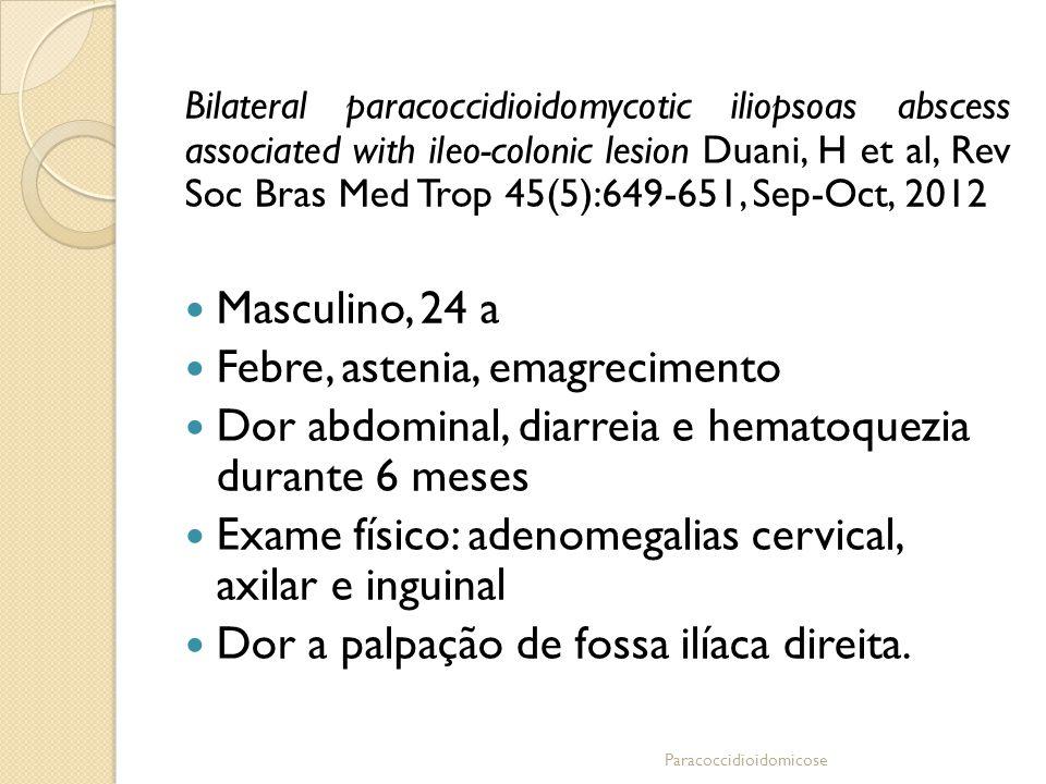 Febre, astenia, emagrecimento