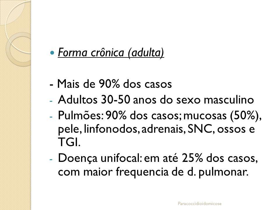 Forma crônica (adulta) - Mais de 90% dos casos