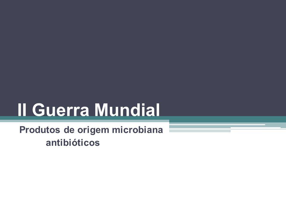 Produtos de origem microbiana antibióticos