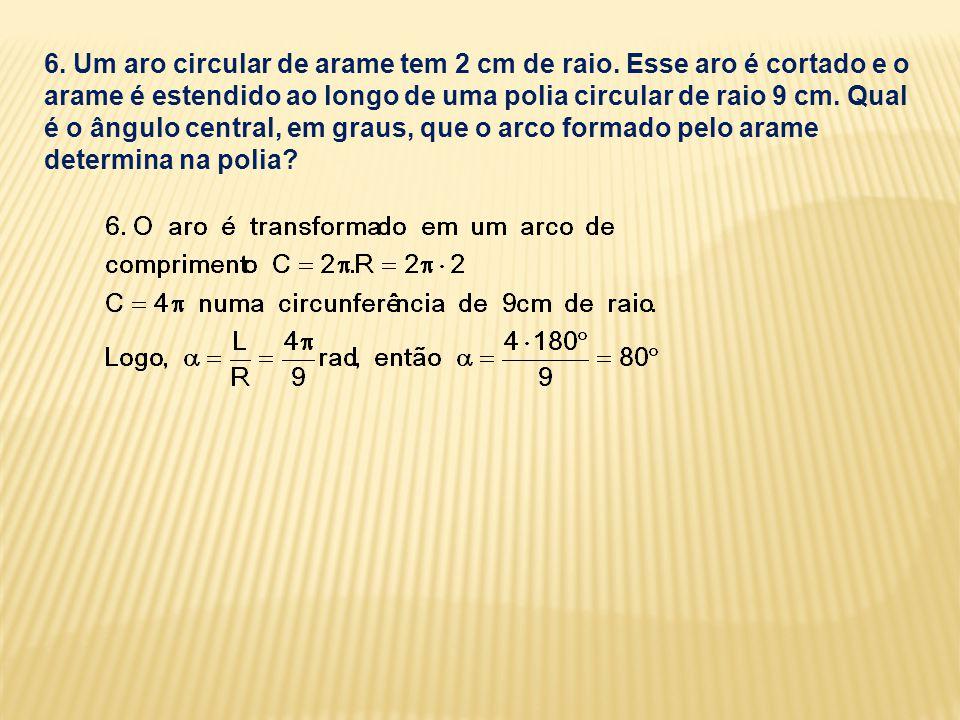 6. Um aro circular de arame tem 2 cm de raio
