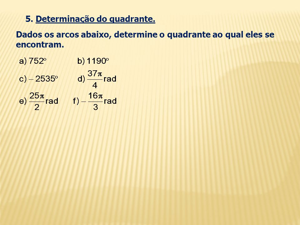 5. Determinação do quadrante.