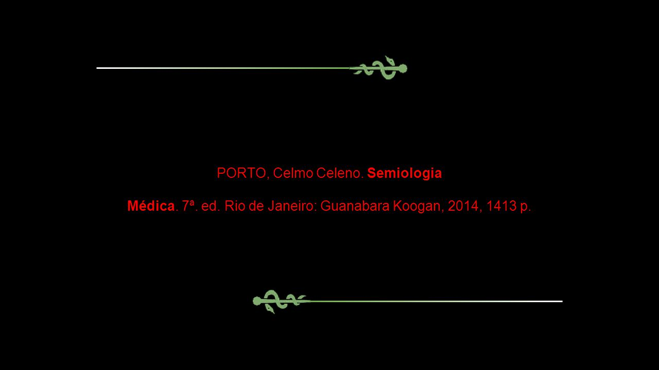PORTO, Celmo Celeno. Semiologia