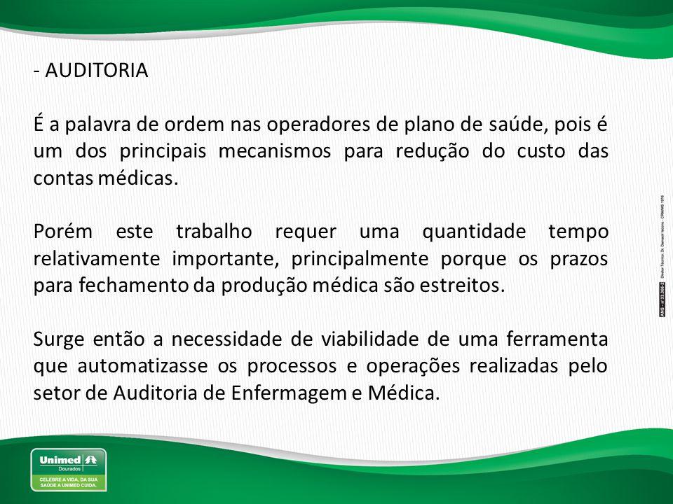 AUDITORIA É a palavra de ordem nas operadores de plano de saúde, pois é um dos principais mecanismos para redução do custo das contas médicas.