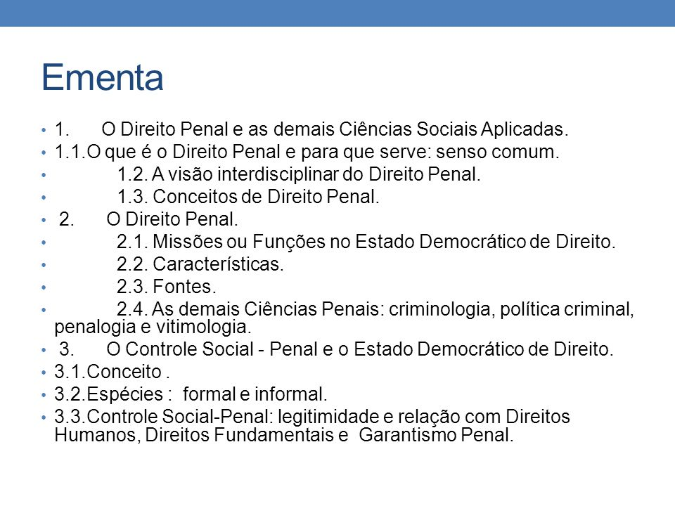 Ementa 1. O Direito Penal e as demais Ciências Sociais Aplicadas.