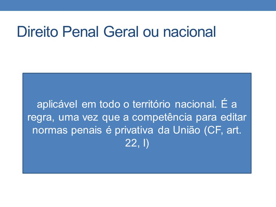 Direito Penal Geral ou nacional