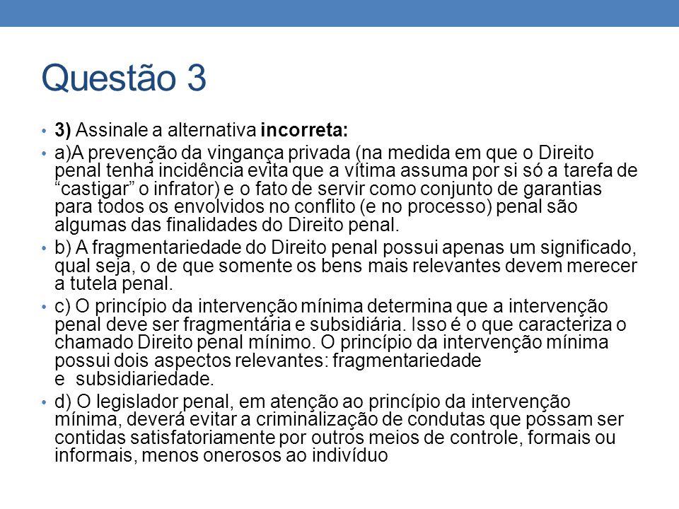 Questão 3 3) Assinale a alternativa incorreta: