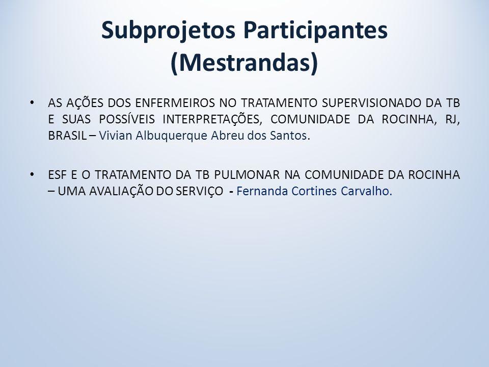 Subprojetos Participantes (Mestrandas)