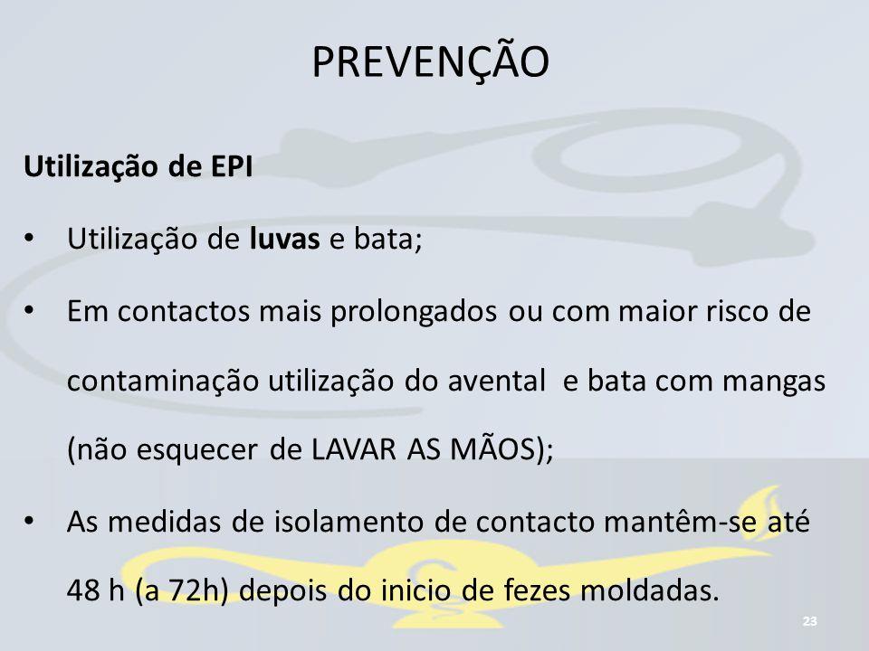 PREVENÇÃO Utilização de EPI Utilização de luvas e bata;