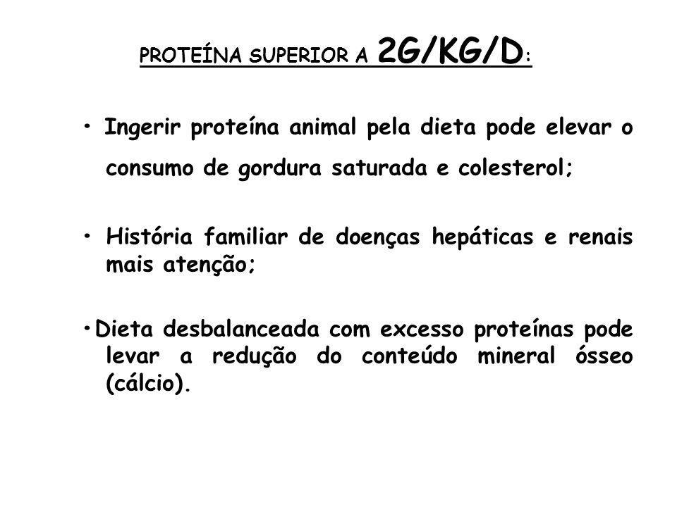 PROTEÍNA SUPERIOR A 2G/KG/D: