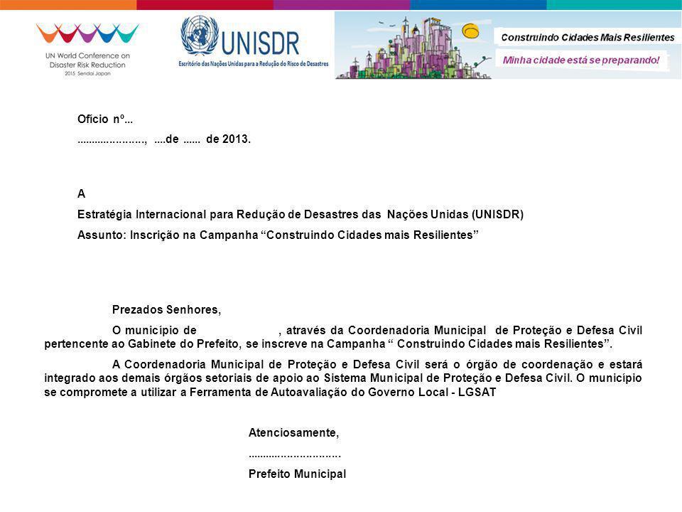 Ofício nº... ......................, ....de ...... de 2013. A. Estratégia Internacional para Redução de Desastres das Nações Unidas (UNISDR)