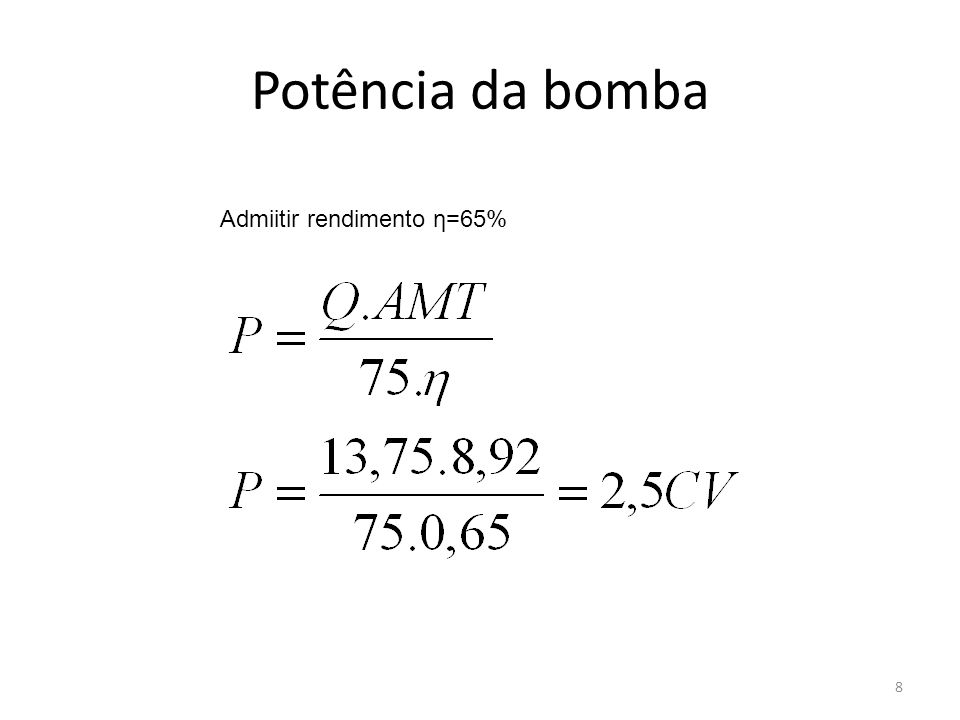 Potência da bomba Admiitir rendimento η=65%