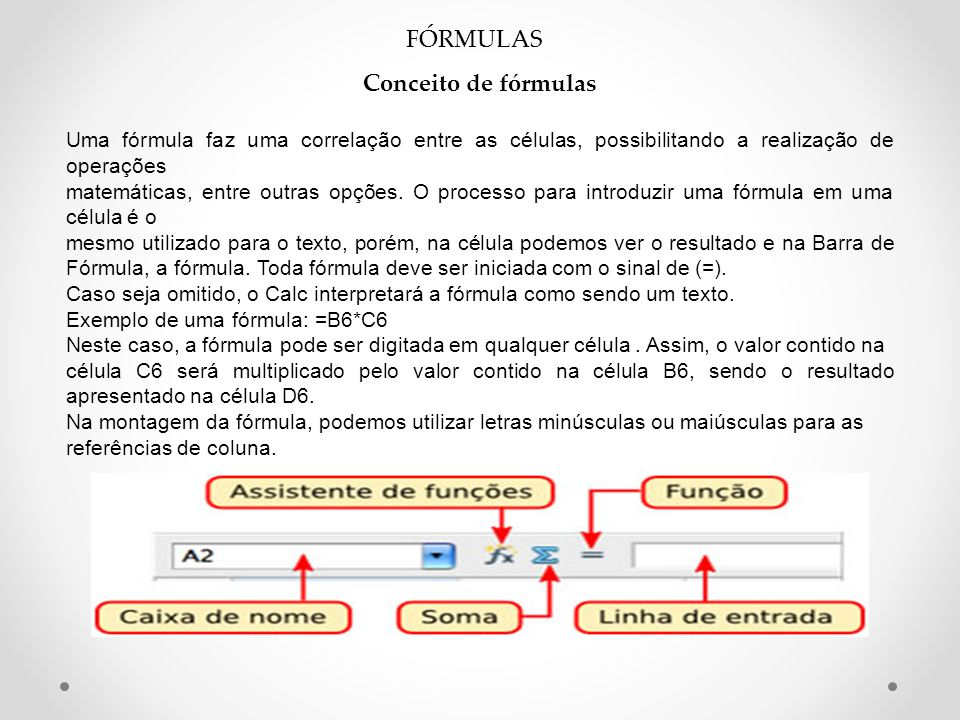 FÓRMULAS Conceito de fórmulas