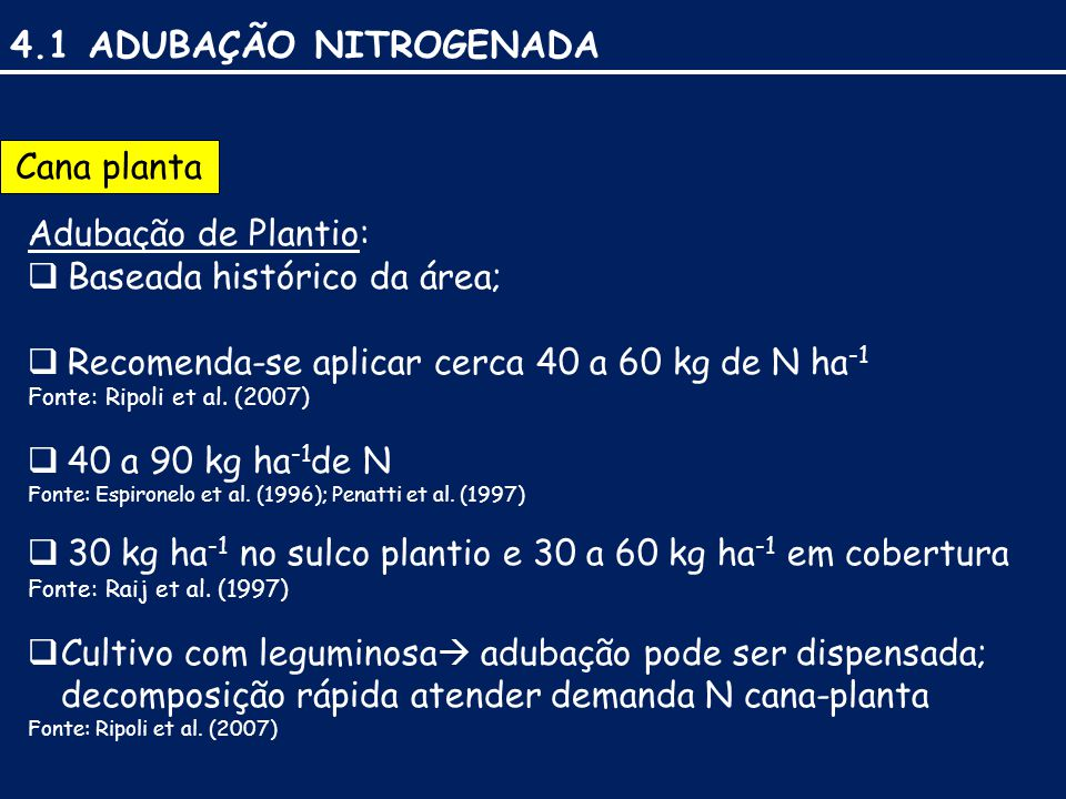4.1 ADUBAÇÃO NITROGENADA Cana planta Adubação de Plantio: