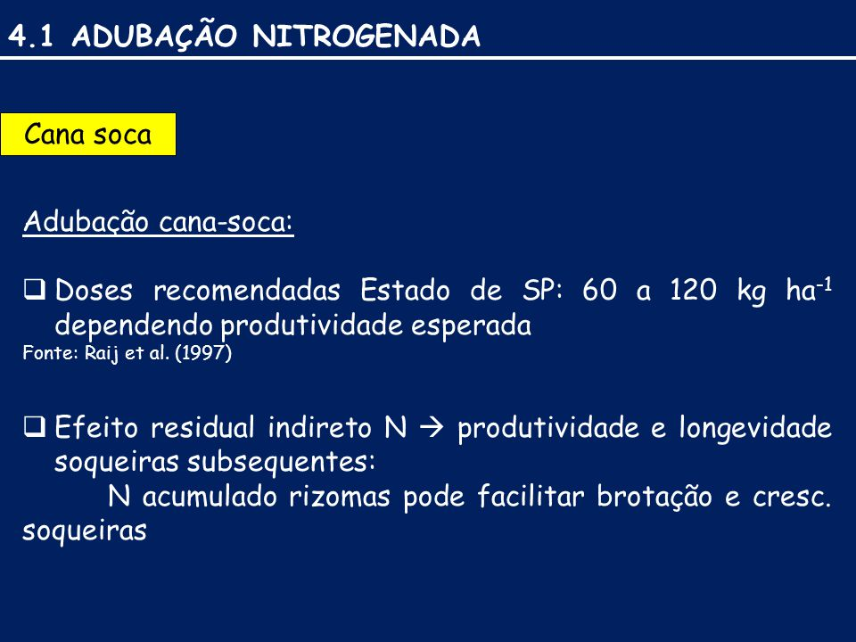 4.1 ADUBAÇÃO NITROGENADA Cana soca Adubação cana-soca: