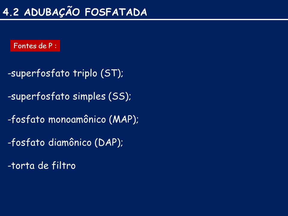 4.2 ADUBAÇÃO FOSFATADA -superfosfato triplo (ST);