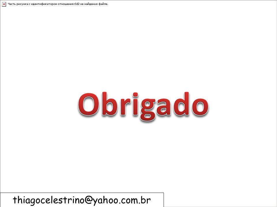 Obrigado thiagocelestrino@yahoo.com.br