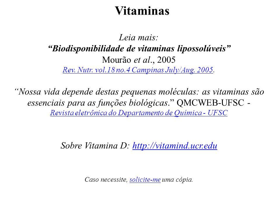 Vitaminas Leia mais: Biodisponibilidade de vitaminas lipossolúveis