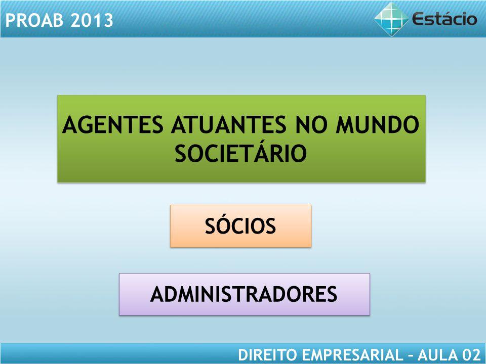 AGENTES ATUANTES NO MUNDO SOCIETÁRIO