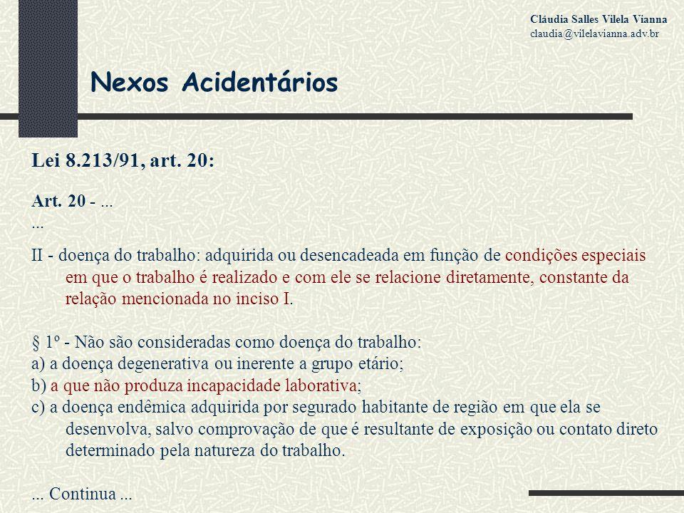 Nexos Acidentários Lei 8.213/91, art. 20: Art. 20 - ... ...