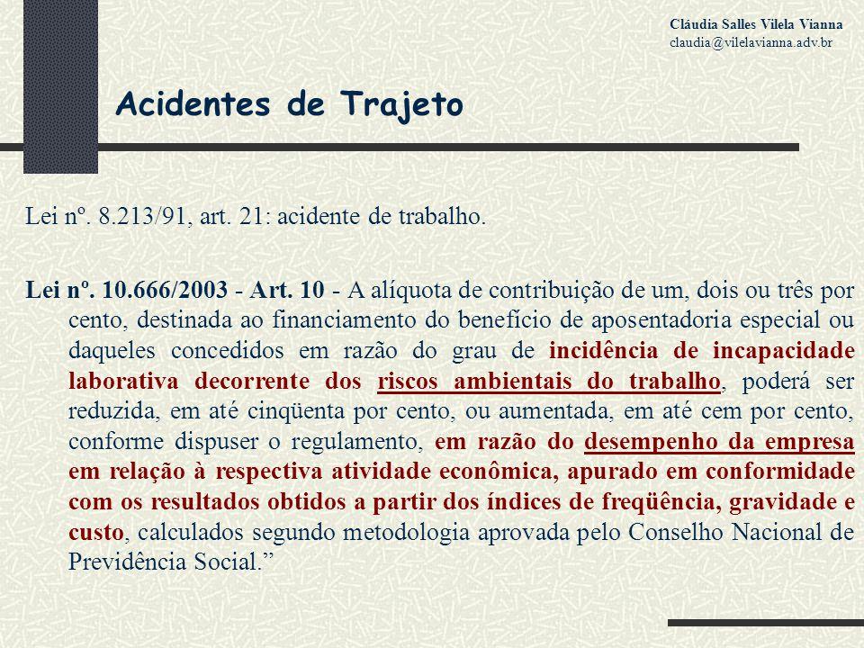 Acidentes de Trajeto Lei nº. 8.213/91, art. 21: acidente de trabalho.
