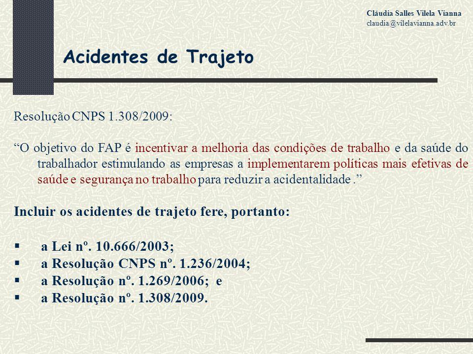 Acidentes de Trajeto Incluir os acidentes de trajeto fere, portanto: