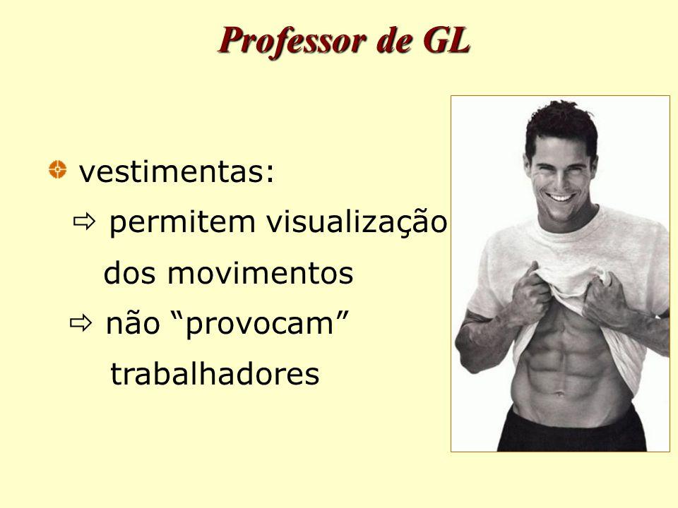 Professor de GL vestimentas:  permitem visualização dos movimentos