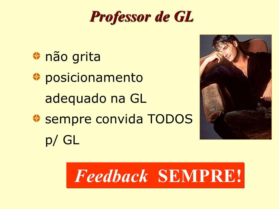 Feedback SEMPRE! Professor de GL não grita posicionamento
