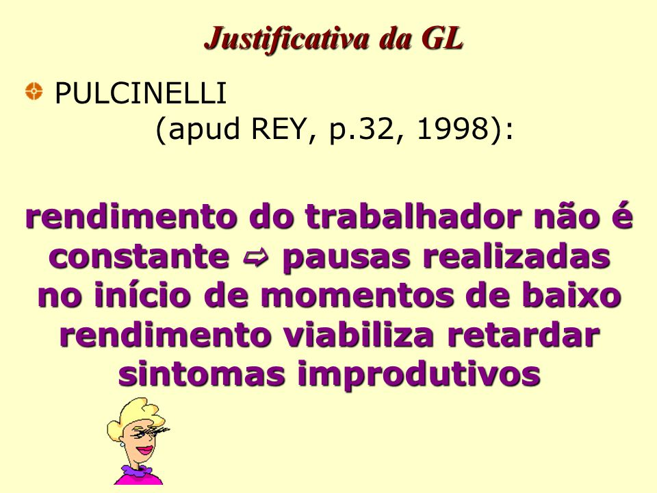 Justificativa da GL PULCINELLI (apud REY, p.32, 1998):