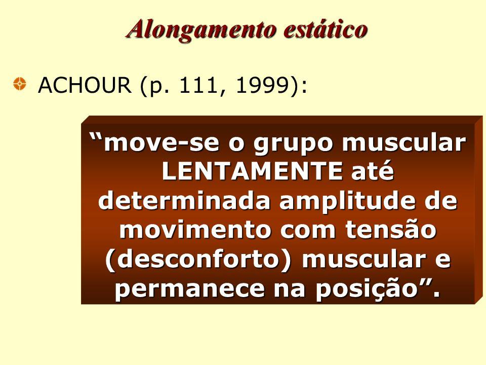 Alongamento estático ACHOUR (p. 111, 1999):