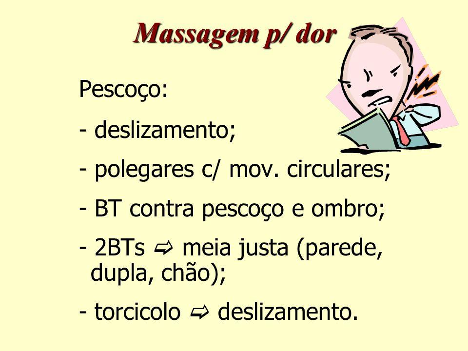 Massagem p/ dor Pescoço: - deslizamento;