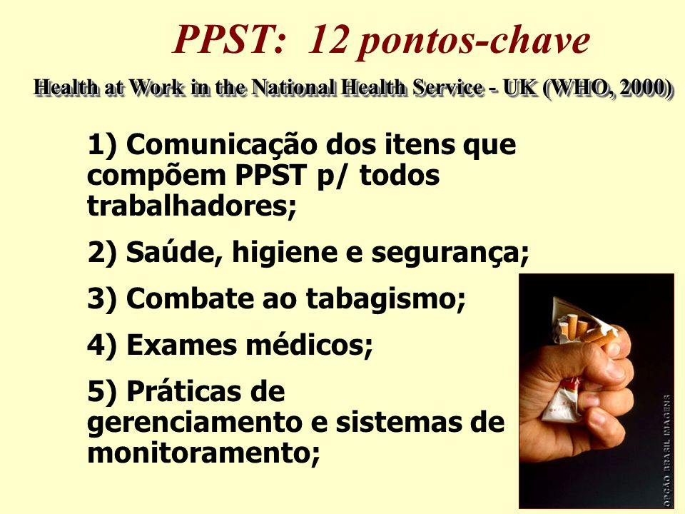 PPST: 12 pontos-chave Health at Work in the National Health Service - UK (WHO, 2000)