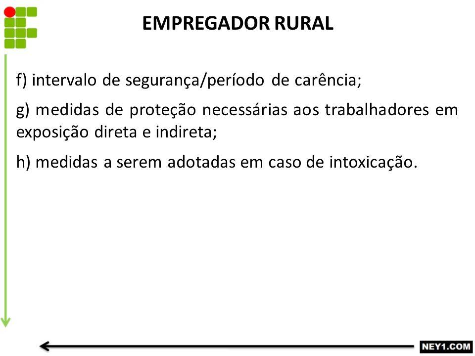 EMPREGADOR RURAL f) intervalo de segurança/período de carência;
