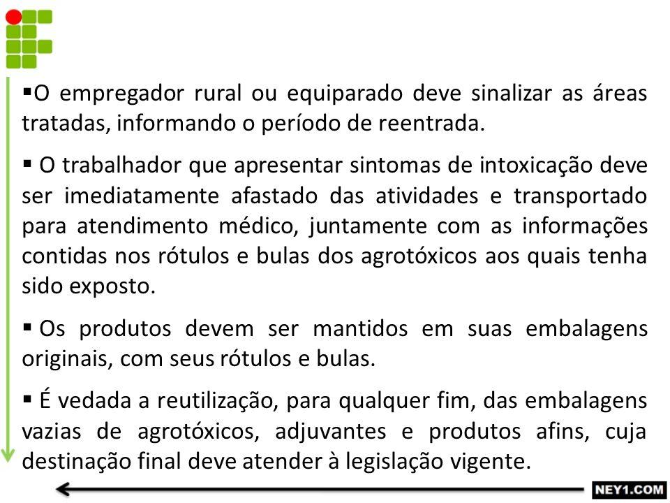 O empregador rural ou equiparado deve sinalizar as áreas tratadas, informando o período de reentrada.