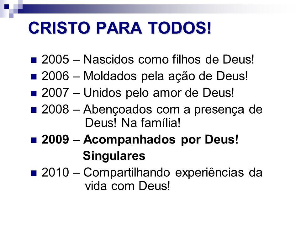 CRISTO PARA TODOS! 2005 – Nascidos como filhos de Deus!