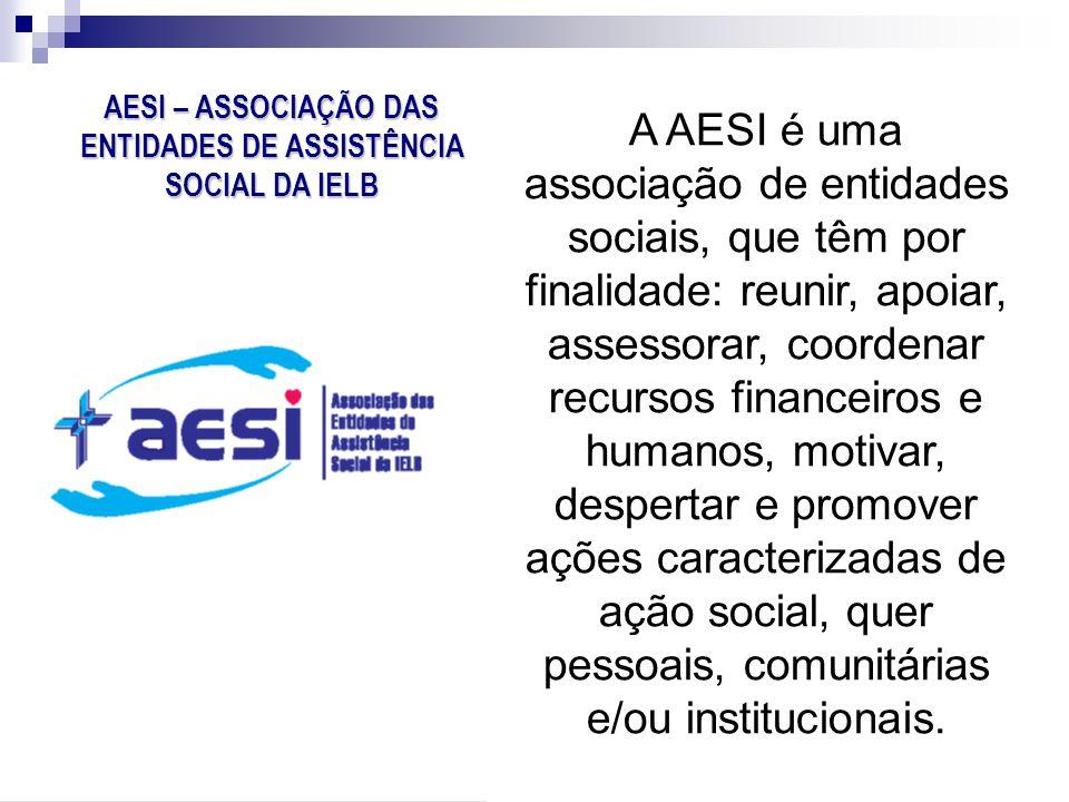 AESI – ASSOCIAÇÃO DAS ENTIDADES DE ASSISTÊNCIA SOCIAL DA IELB