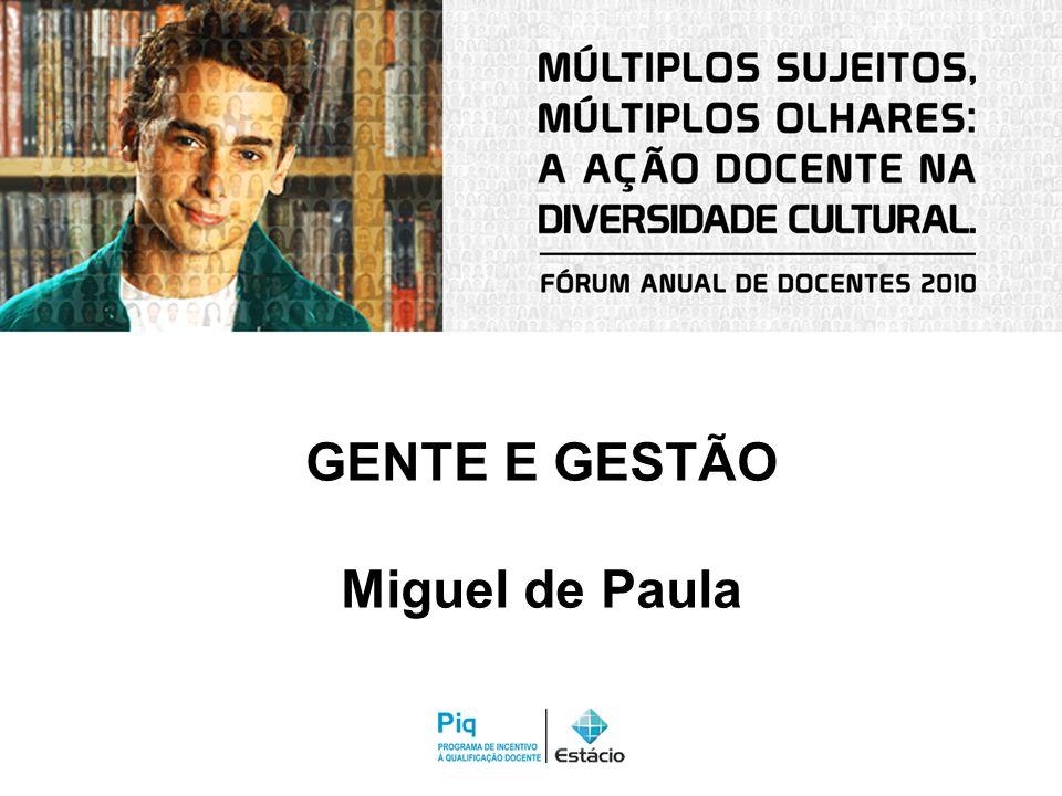 GENTE E GESTÃO Miguel de Paula