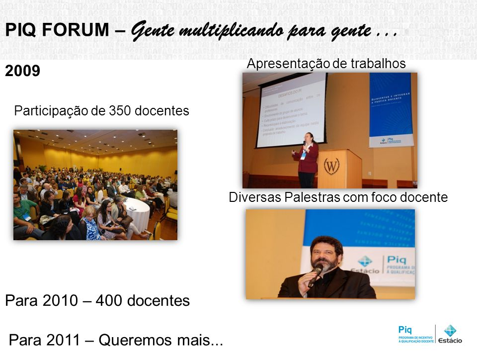 PIQ FORUM – Gente multiplicando para gente ...