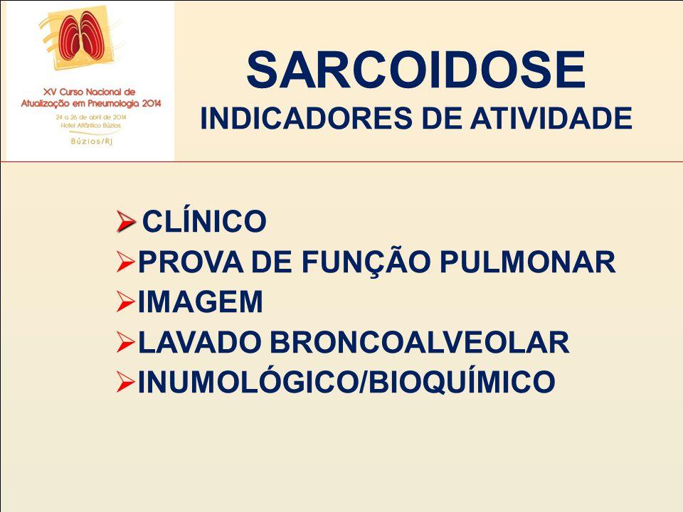 SARCOIDOSE INDICADORES DE ATIVIDADE
