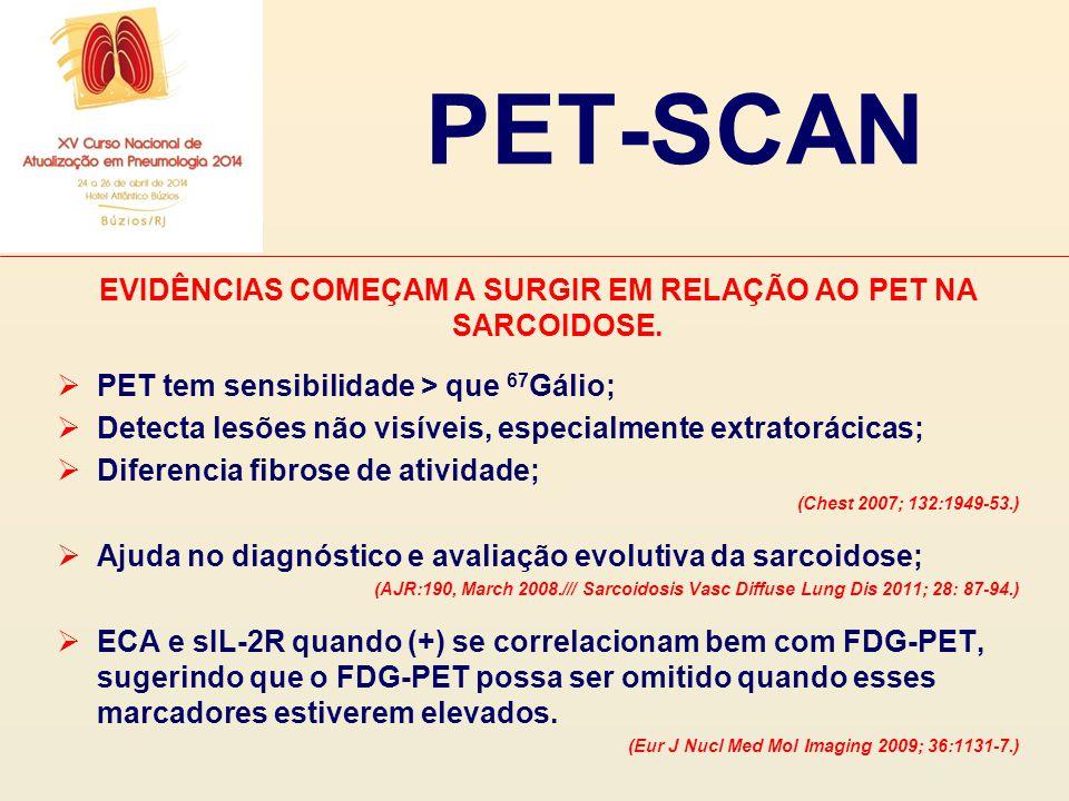EVIDÊNCIAS COMEÇAM A SURGIR EM RELAÇÃO AO PET NA SARCOIDOSE.