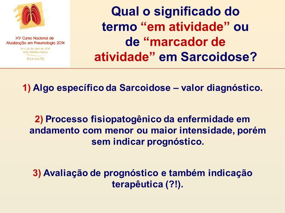 Qual o significado do termo em atividade ou de marcador de atividade em Sarcoidose