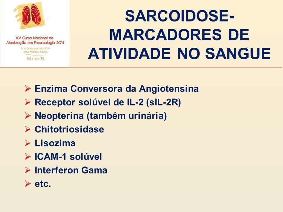 SARCOIDOSE- MARCADORES DE ATIVIDADE NO SANGUE