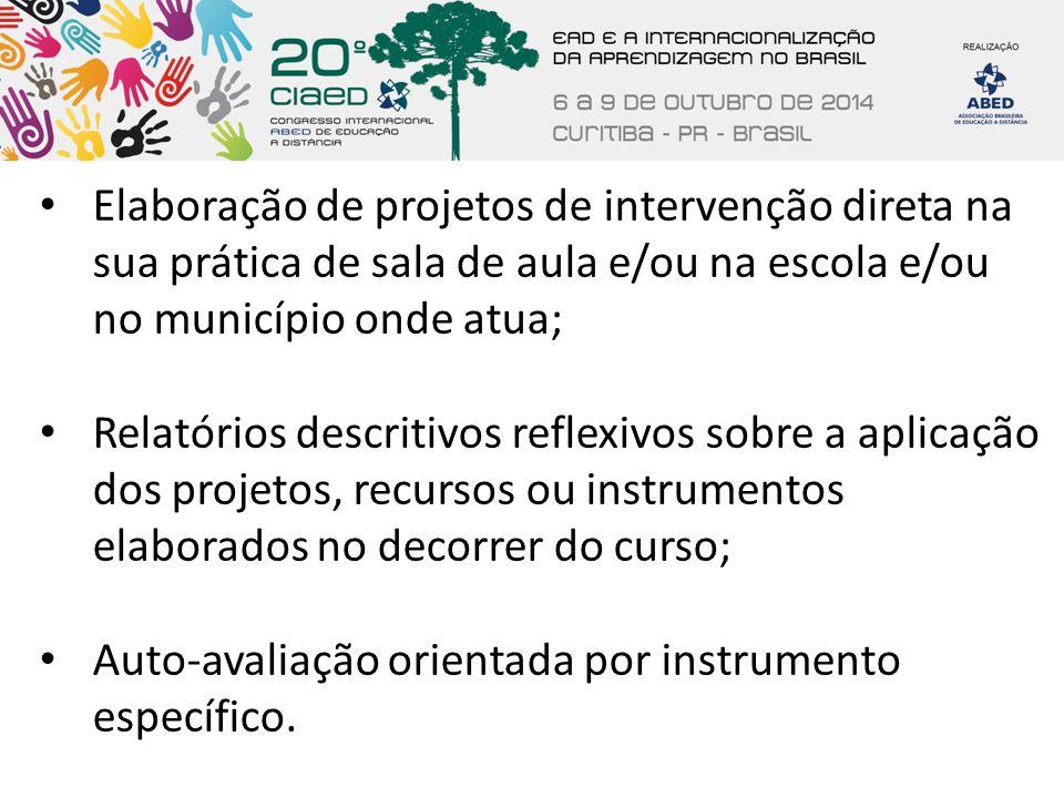 Elaboração de projetos de intervenção direta na sua prática de sala de aula e/ou na escola e/ou no município onde atua;